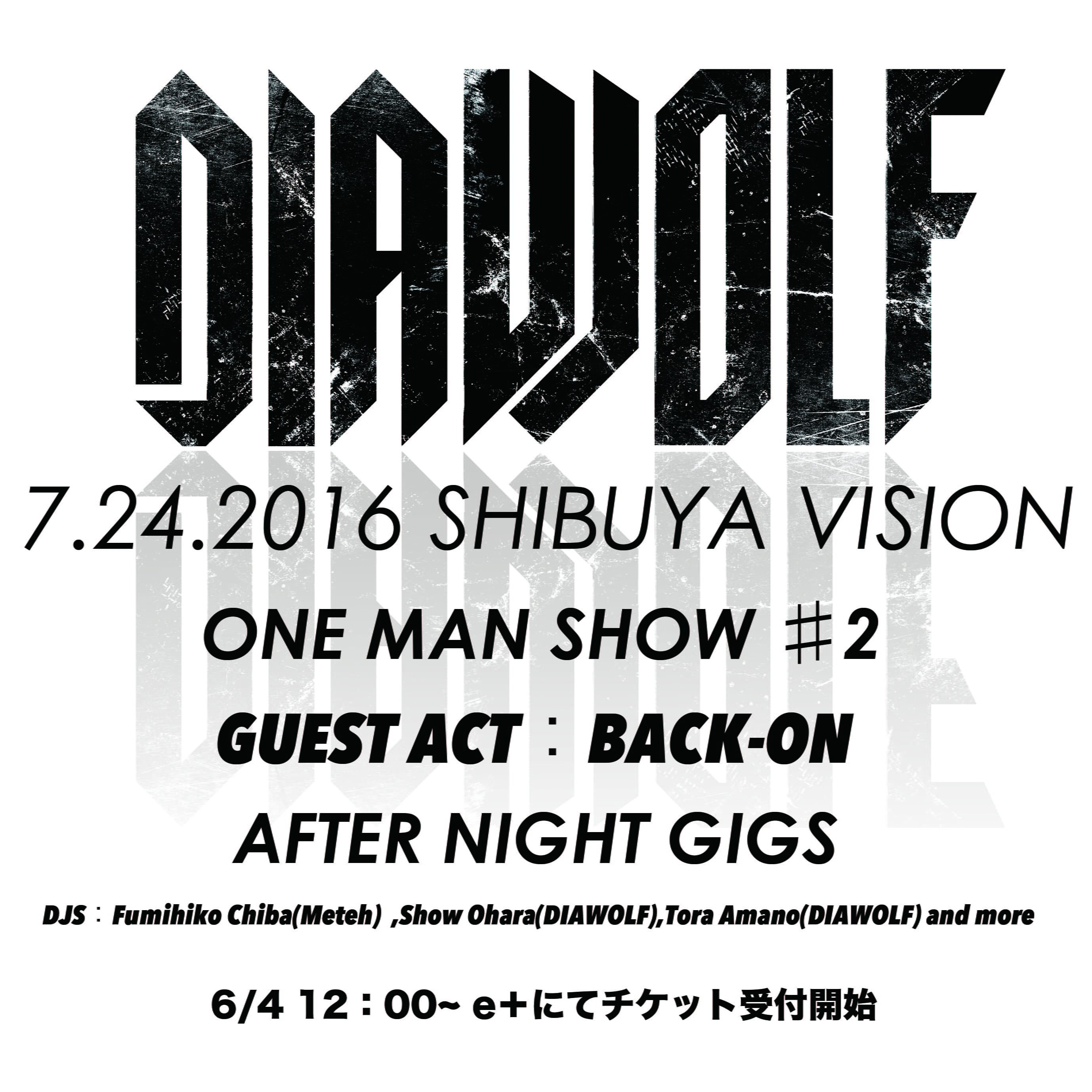 DIAWOLF ONE MAN SHOW ♯2 AFTER NIGHT GIGS