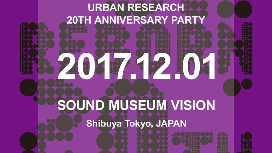 URBAN RESEARCH 20TH ANNIVERSARY PARTY