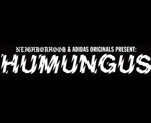 PRODISM 5th Anniversary NEIGHBORHOOD & adidas Originals Present HUMUNGUS